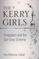 Kerry Girls ebook by Kay Moloney Caball
