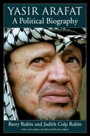 Yasir Arafat - A Political Biography ebook by Barry Rubin,Judith Colp Rubin