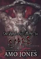 One Hundred & Thirty-Six Scars (The Devil's Own, #1) ebook by Amo Jones