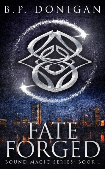 Fate Forged ebook by B.P. Donigan
