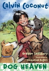 Calvin Coconut: Dog Heaven ebook by Graham Salisbury
