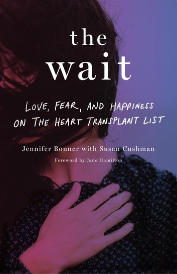 The wait love fear and happiness on the heart transplant list the wait love fear and happiness on the heart transplant list ebook by fandeluxe Gallery