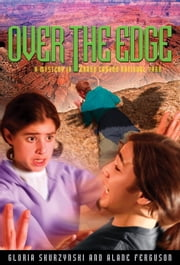 Mysteries in Our National Parks: Over The Edge - A Mystery in Grand Canyon National Park ebook by Alane Ferguson,Gloria Skurzynski
