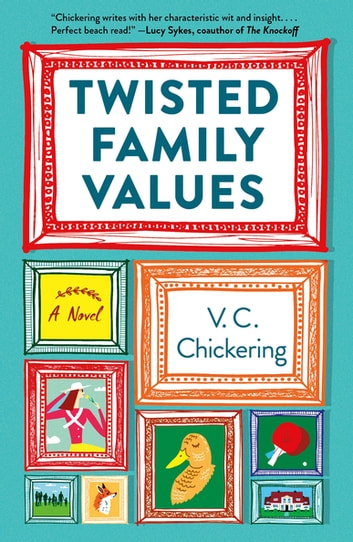 Twisted Family Values - A Novel ebook by V.C. Chickering