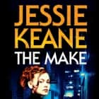 The Make audiobook by Jessie Keane