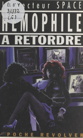 Hémophile à retordre ebook by Inspecteur Space