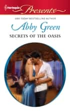 Secrets of the Oasis ebook by Abby Green
