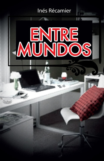 Entre mundos ebook by Inés Recamier