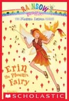 Magical Animal Fairies #3: Erin the Phoenix Fairy - A Rainbow Magic Book ebook by Daisy Meadows
