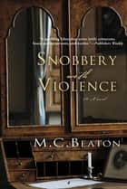 Snobbery with Violence ebook by M. C. Beaton
