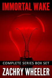Immortal Wake: Complete Series Box Set ebook by Zachry Wheeler