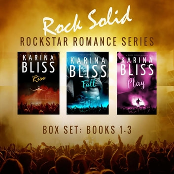 Rock Solid Rockstar Romance Series Boxset (Books 1-3) ebook by Karina Bliss