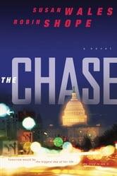 The Chase ( Book #1) - A Novel ebook by Susan Wales,Robin Shope