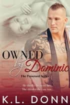 Owned byDominic - The Possessed Series, #1 ebook by KL Donn