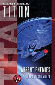 Star Trek: Titan: Absent Enemies ebook by John Jackson Miller