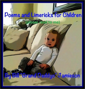 Poems and Limericks for Children (please read to me) ebook by William Jamieson
