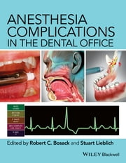 Anesthesia Complications in the Dental Office ebook by Robert Bosack,Stuart Lieblich