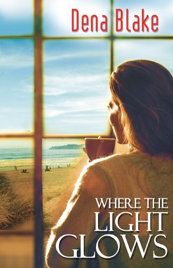 Where the Light Glows ebook by Dena Blake