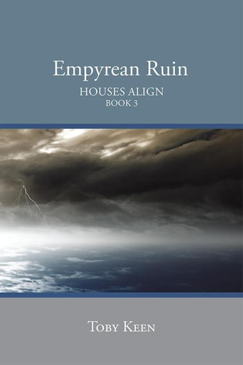 Empyrean Ruin - Houses Align Book 3 ebook by Toby Keen