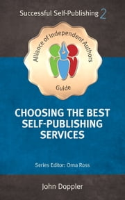 Choosing the Best Self-Publishing Companies and Services - How To Self-Publish Your Book ebook by Jim Giammatteo, John Doppler