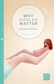 Why Doulas Matter: Pinter & Martin Why It Matters 3 ebook by Maddie McMahon