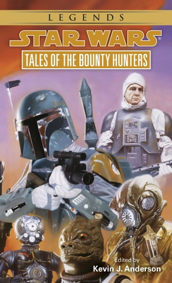 Tales of the Bounty Hunters: Star Wars Legends ebook by Kevin Anderson