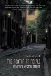 The Agatha Principle and Other Mystery Stories ebook by Elizabeth Elwood