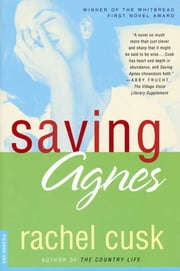 Saving Agnes - A Novel ebook by Rachel Cusk