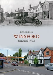Winsford Through Time ebook by Paul Hurley