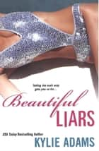 Beautiful Liars ebook by Kylie Adams