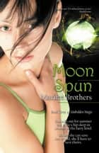 Moon Spun ebook by Marilee Brothers