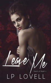 Leave Me - Touch of Death, #2 ebook by LP Lovell