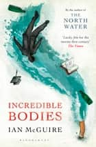 Incredible Bodies 電子書 by Ian McGuire