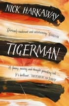 Tigerman ebook by Nick Harkaway