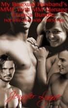 My Bisexual Husband's MMF With MM Ménage Erotica Bundle: Hot Wife MFM With MMFM Fun - Bisexual Husband Series, #8 ebook by Jennifer Lynne