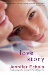 Love Story ebook by Jennifer Echols