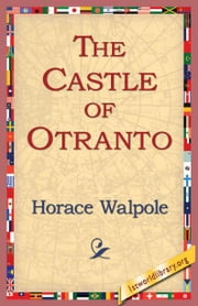 The Castle of Otranto ebook by Walpole, Horace