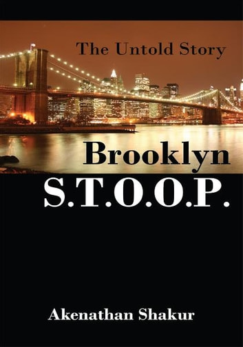 Brooklyn S.T.O.O.P. - The Untold Story ebook by Akenathan Shakur
