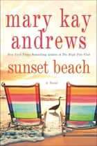 Sunset Beach ebook by Mary Kay Andrews