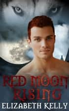 Red Moon Rising (Book Two, Red Moon Series) ebook by