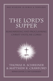 The Lord's Supper ebook by Thomas R. Schreiner,Matthew R Crawford