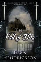 The Fall of Ithar ebook by Kevis Hendrickson