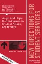 Angst and Hope: Current Issues in Student Affairs Leadership - New Directions for Student Services, Number 153 ebook by Elizabeth J. Whitt, Larry D. Roper, Kent T. Porterfield,...