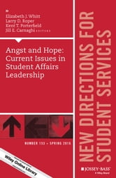 Angst and Hope - Current Issues in Student Affairs Leadership, SS 153 ebook by
