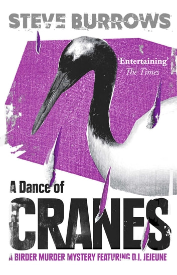 A Dance of Cranes - A Birder Murder Mystery ebook by Steve Burrows