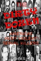 The Dirty Dozen ebook by John Charles