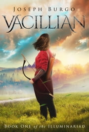 Vacillian (The Illuminariad, Book One) ebook by Joseph Burgo