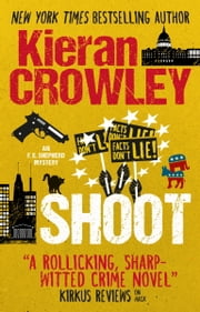 Shoot - An F.X. Shepherd novel ebook by Kieran Crowley