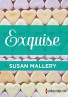 Exquise ebook by Susan Mallery