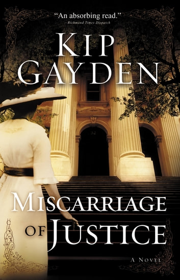 Miscarriage of Justice - A Novel ebook by Kip Gayden